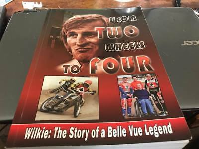 Belle Vue Aces--Alan Wilkinson--From Two Wheels To Four--Speedway Book