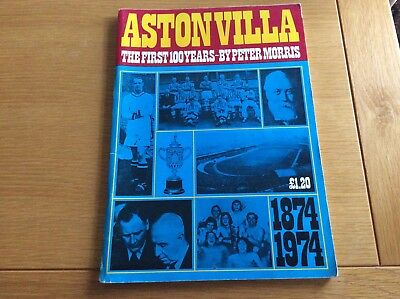 Aston Villa - The First 100 Years. 1974 - 1974 by Peter Morris