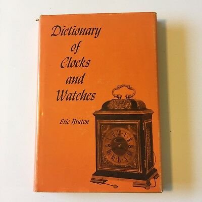 Dictionary of Clocks and Watches by Eric Bruton Hardcover Illustrated 60's