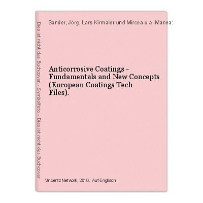 Anticorrosive Coatings - Fundamentals and New Concepts (European Coatings Tech F