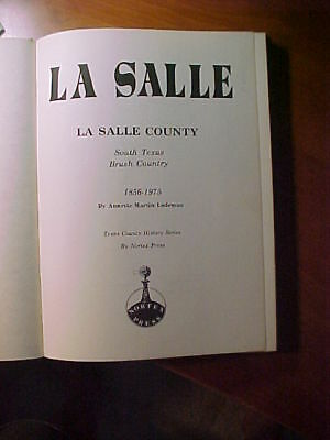 1975 La Salle County, Texas Local History 1856-1975 1st, HB, Signed; Genealogy