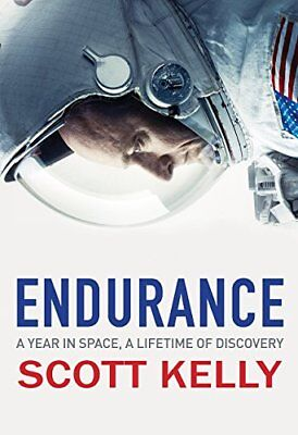 Endurance A Year in Space A Lifetime of Discove by Scott Kelly Hardback Book New