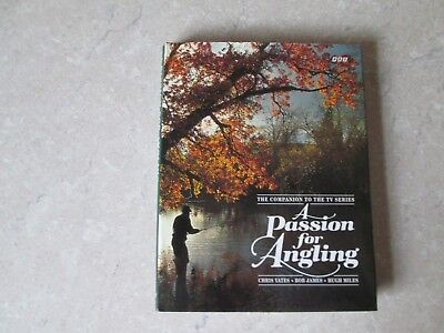 A Passion for Angling. by Chris Yates, Bob James and Hugh Miles.