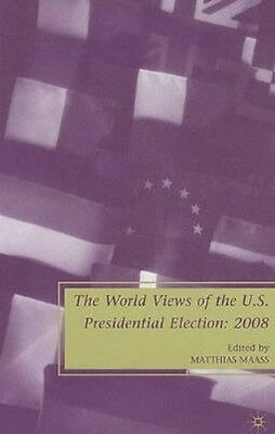 NEW The World Views Of The U.S. Presidential Election BOOK (Hardback) Free P&H