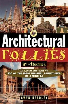 NEW Architectural Follies In America by Gwyn Headley BOOK (Paperback) Free P&H