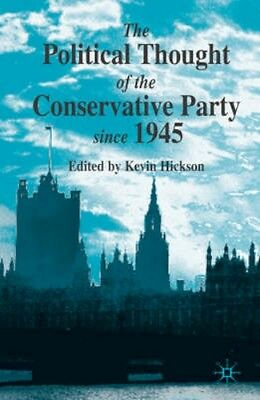 NEW The Political Thought Of The Conservative Party Since 1945 BOOK (Hardback)