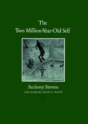 NEW The Two Million-Year-Old Self by Anthony Stevens BOOK (Paperback) Free P&H
