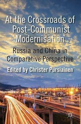 NEW At The Crossroads Of Post-Communist Modernisation BOOK (Hardback) Free P&H