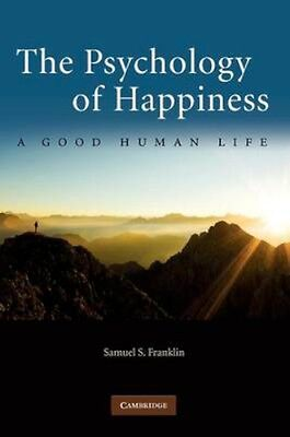 NEW The Psychology Of Happiness by Samuel S Franklin BOOK (Paperback) Free P&H