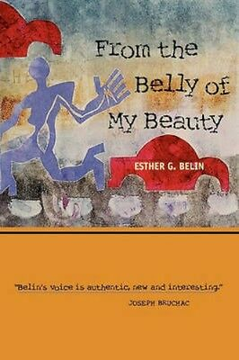 NEW From The Belly Of My Beauty by Esther G. Belin BOOK (Paperback) Free P&H