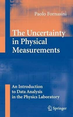 NEW The Uncertainty In Physical Measurements by Paolo Fornasini BOOK (Paperback)