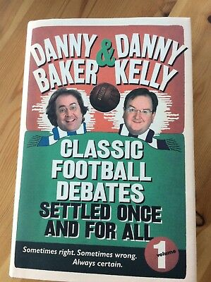 CLASSIC FOOTBALL DEBATES - DANNY BAKER & DANNY KELLY - SIGNED 1st EDITION BOOK