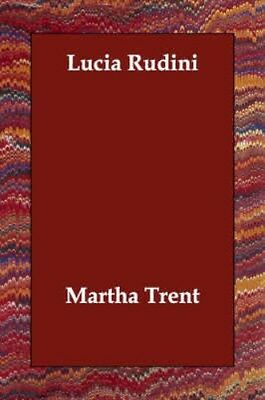 NEW Lucia Rudini by Martha Trent BOOK (Paperback) Free P&H
