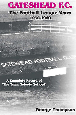 Gateshead F.C. - The Football League Years 1930-1960 - History Complete Record