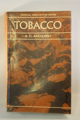 Tobacco By B.c. Akehurst   Tropical Agricultre Series 1973