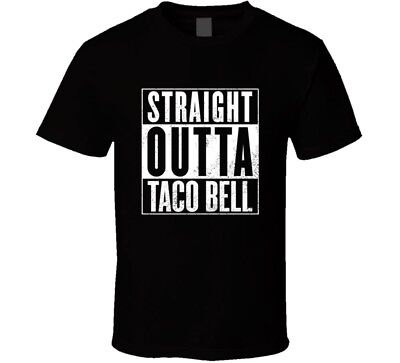 Straight Outta Taco Bell T Shirt Mens Movie Parody Nwa Compton Gift New From US