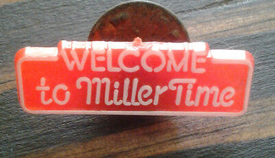 Welcome to Miller Time plastic advertising Pin Back- old