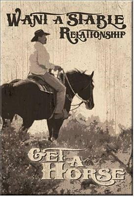 Want A Stable Relationship Get A Horse Western Ice Box Refrigerator Magnet