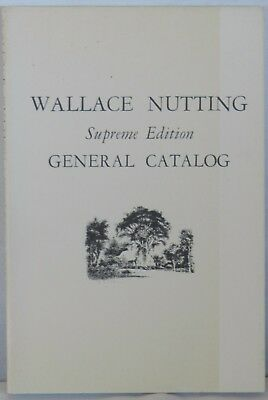 THE WALLACE NUTTING GENERAL CATALOG, SUPREME EDITION - by Michael Ivankovich