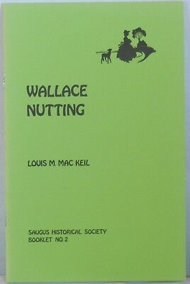 BOOK - WALLACE NUTTING - by LOUIS MAC KEIL