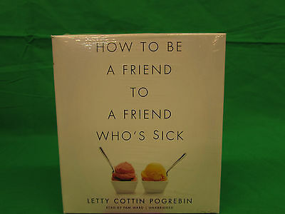 How to Be a Friend to a Friend Who's Sick Audio CD – Audiobook, Unabridged by L
