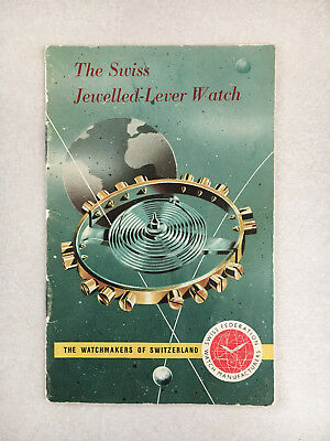 The Swiss Jewelled-Lever Watch Brochure; The Watchmakers of Switzerland