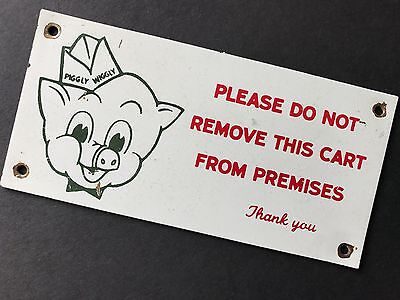 """Rare, Vintage Piggly Wiggly DO NOT REMOVE CART Metal sign / Near Mint 5"""" X 2.5"""""""