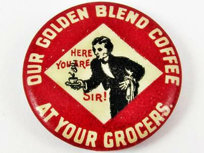 Vintage Our Golden Blend Coffee At Your Grocers Advertising Celluloid Pin Button