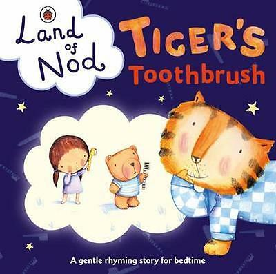 NEW Tiger's Toothbrush: A Ladybird Land Of Nod Bedtime... BOOK (Board book)