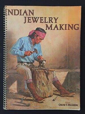 Indian Jewelry Making by Oscar T. Branson - Marked 1st Edition 1977 Very Nice!