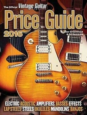 The Official Vintage Guitar Magazine Price Guide 2016 by Alan Greenwood.