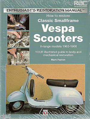 Vespa Small Frame Scooter Restoration Manual 50cc 90cc 125cc V range 1963-86 NEW