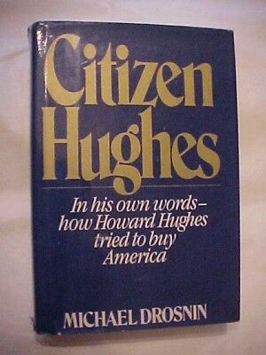1985 Bk CITIZEN HUGHES: IN HIS OWN WORDS HOW HOWARD HUGHES TRIED TO BUY AMERICA