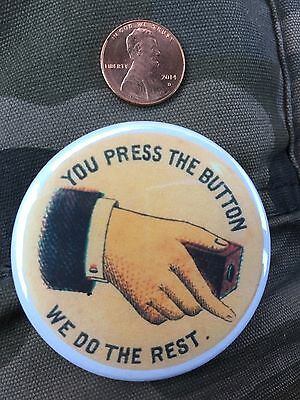 "Vintage 1900's Eastman Kodak Advertising Badge ""You Press The Button"" Repro Pin"