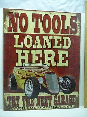 """No Tools Loaned Here Try The Next Garage Tin Metal Sign 12 1/2"""" x 16"""" New One Si"""
