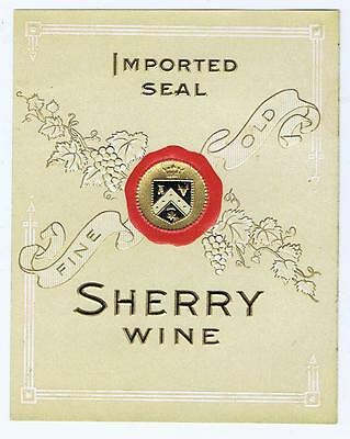 Imported Seal, Sherry Wine,  embossed fine old, grapes antique, Liquor label #13