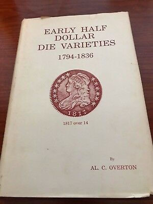 Early half dollar die varieties, 1794-1836 by Al C Overton Signed by Author 1967
