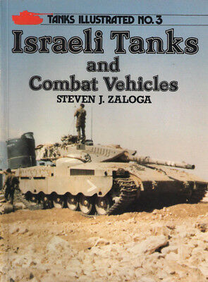 P38 Tanks Illustrated No 3: Israeli Tanks and Combat Vehicle, S. Zaloga, 1985