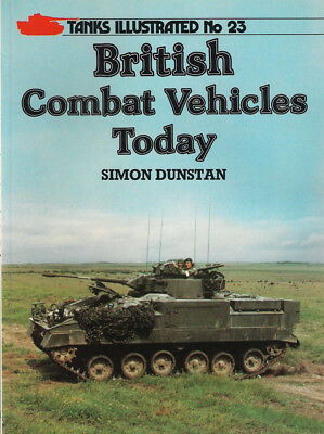 P40 Tanks Illustrated No 23: British Combat Vehicles Today, 1986, Simon Dunstan