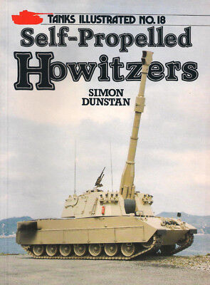 P46 Tanks Illustrated No 18: Self-Propelled Howitzers, Simon Dunstan, 1988