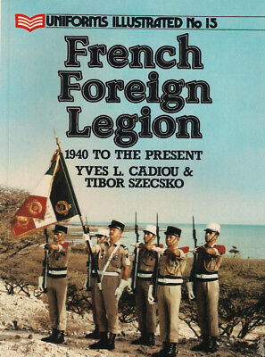 P50 Uniforms Illustrated No 15: French Foreign Legion, 1940 to the present, 1986