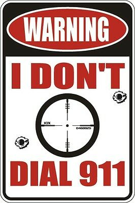 "Metal Sign Warning I Don't Dial 911 8"" x 12"" Aluminum S127"