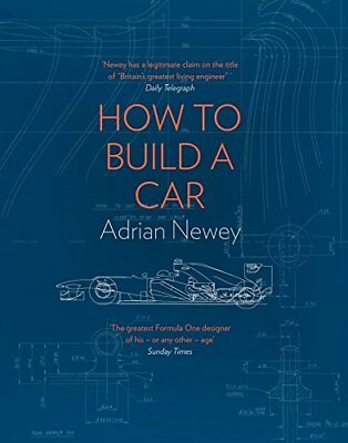 How to Build a Car The Autobiography of the Wo by Adrian Newey Hardback Book New