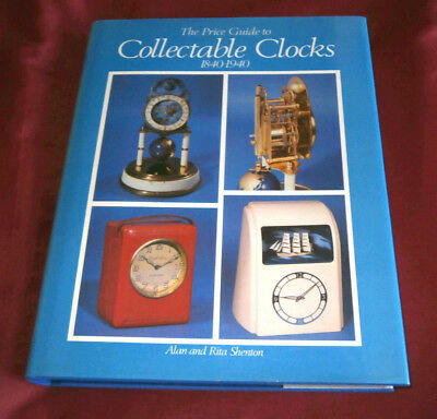 Book: PRICE GUIDE TO COLLECTABLE CLOCKS 1840-1940 A & R Shenton 1988 Fully Illus