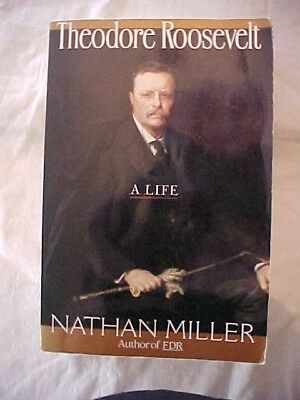 Book THEODORE ROOSEVELT A LIFE Miller BIOGRAPHY 26th PRESIDENT; CARRY BIG STICK