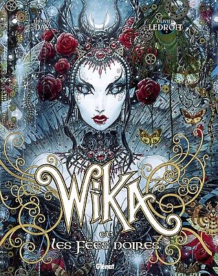 Wika  ** Tome 2 Les Fees Noires Tirage Luxe / Collector   ** Eo Neuf Ledroit/day