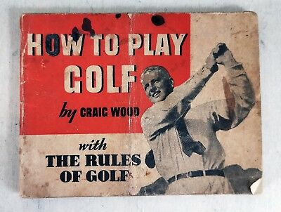 Vintage Book: How to Play Golf by Craig Wood with Rules of Golf, 1946 (6550)