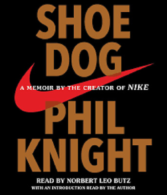 Shoe Dog: A Memoir by the Creator of Nike by Phil Knight eBooks