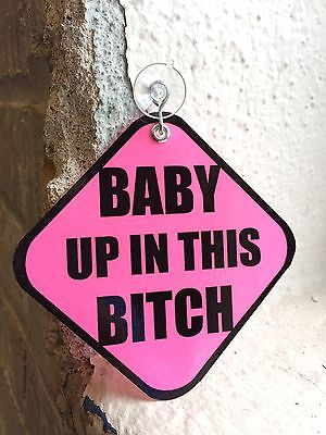 PINK BABY UP IN THIS BITCH Car Suction Sign On Board window Decal Shower GIRL