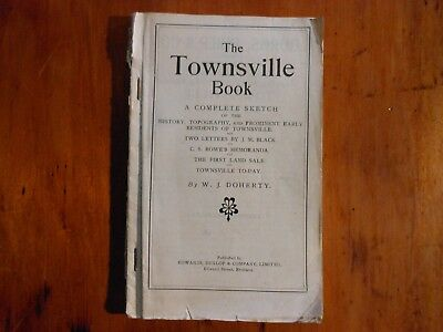 DOHERTY, W.J. The Townsville Book. A Complete Sketch of the History... 1919.